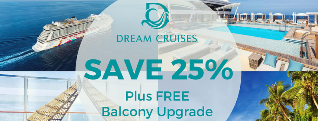 Save 25% with Dream Cruises